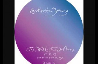 The Well-Tuned Piano – La Monte Young