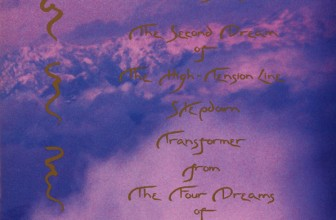 The Melodic Version of The Second Dream of The High-Tension Line Stepdown Transformer from The Four Dreams of China – La Monte Young
