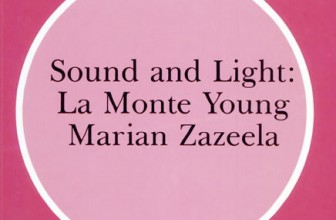 Sound and Light: La Monte Young and Marion Zazeela (pp. 152-194)
